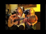 'When Your Minds Made Up' The Swell Season cover by Lennon Stella 12 & Maisy Stella 7