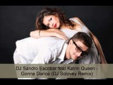 DJ Sandro Escobar feat Katrin Queen - Gonna Dance (DJ Solovey Remix)