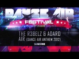 The R3belz &amp Adaro - Air (Dance Air Anthem 2012) (HQ Preview)