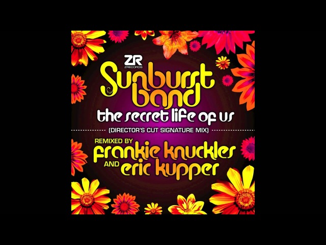 The Sunburst Band - The Secret Life of Us (Frankie Knuckles Eric Kupper's Director's Cut Mix)