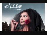 Elissa Teebt Mennak new HD إليسا - تعبت منك , جديد 2012