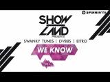Swanky Tunes, DVBBS, EITRO - We Know (Available April 15)