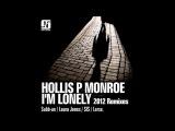 Hollis P. Monroe - I'm Lonely (SIS Remix) NMB039 (HQ) FullHD