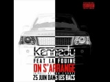 KENNEDY - ON SARRANGE FEAT LA FOUINE