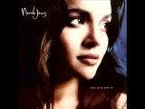 Feelin' The Same Way - Norah Jones - Come Away With Me
