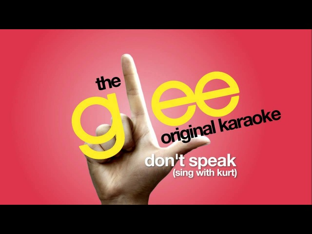 Glee - Don't Speak (Sing With Kurt) - Karaoke Version