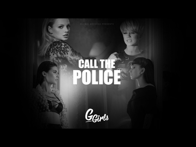 G Girls - Call The Police | Official Music Video