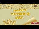 Happy Father's Day 2016, Father's Day Greetings, Father's Day Whatsapp, Father's Day Wishes