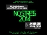 Will Gold Vs Armano, Laurent Wolf Feat. Eric Carter - No Stress 2014 (Dj Sergio Fresh, Dj Andersen MashUp)