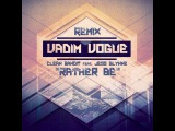 Clean Bandit feat. Jess Glynne - Rather Be (Vadim Vogue remix)