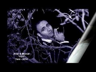 Anar & Mursel    YOX yeni  2014