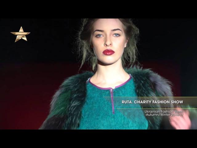 Показ - RUTA СHARITY FASHION SHOW, Ukrainian Fashion Week, Осень-Зима 2016-17