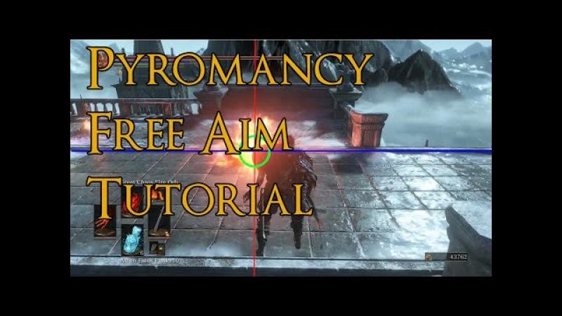 Dark Souls 3 - Pyromancy Free Aim Tutorial