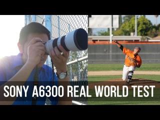 Sony a6300 Photo Video Sports Test (Baseball)