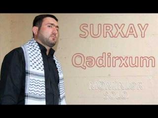 Surxay Qədirxum - Möminlər yeni 2012