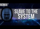 Slave to the System - Crystalized Doom Remix