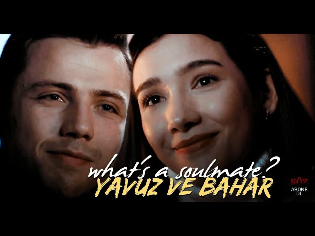 Yavuz ve bahar | what's a soulmate?