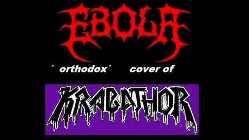 EBOLA {poland} ´orthodox´ cover of KRABATHOR