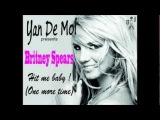 Britney Spears - Hit me baby one more time (Yan De Mol Remix)