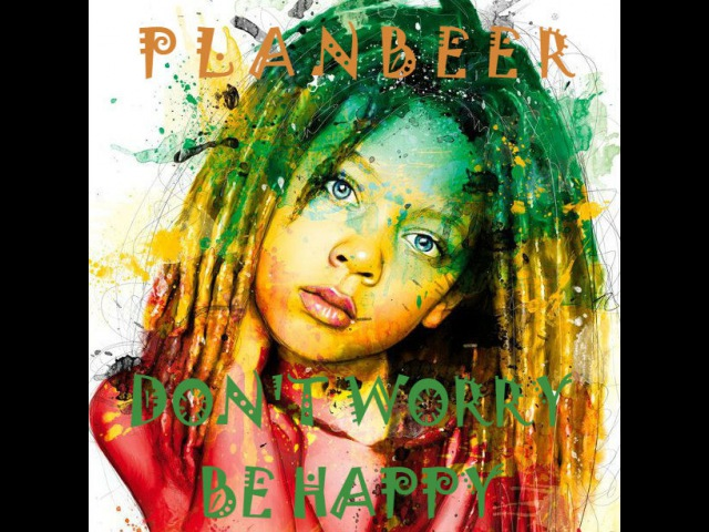 DONT WORRY BE HAPPY Ragga Jungle Drum Bass Mix ( от PLANBEERa )