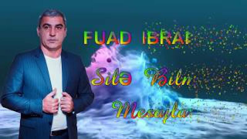 Fuad Ibrahimov Silə Bilmədim Mesajlarini