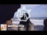 AirTraffic - Runaway (Nerutto Remix) Midnight Coast THS
