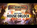 Necromunda: How to Paint House Orlock.