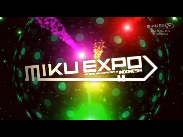 The First Live Concert of MIKU EXPO 2014 in INDONESIA【Full Half】【Subtitle Indonesia Lirik】