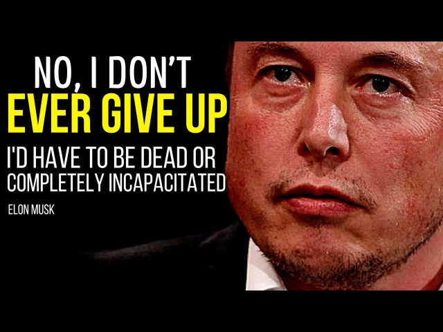 Elon Musk: NO, I DON'T EVER GIVE UP (Elon Musk interview)