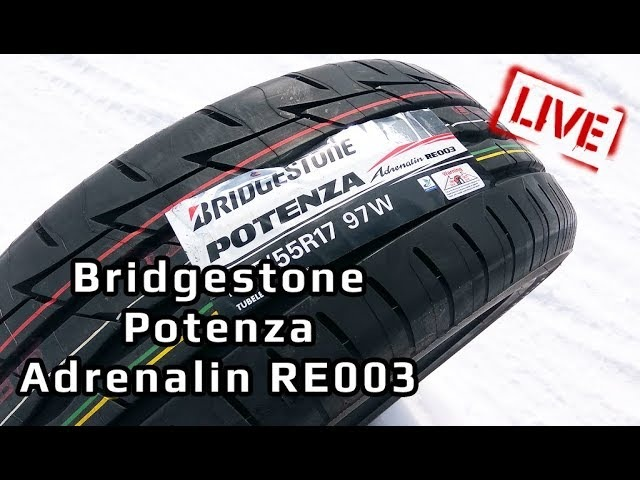 Bridgestone Potenza Adrenalin RE003 live