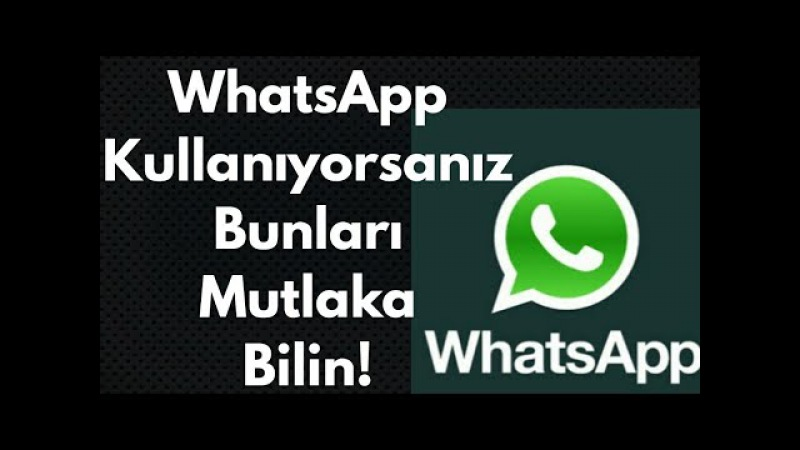 WhatsApp Kullanıyorsanız Bunları Mutlaka Bilin!