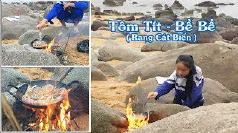 Tôm Tít,Bề Bề Rang Cát Biển Rất Thơm Ngon - Có Ai Thử Qua Chưa