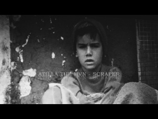 ATILLA THE HVN - Scraper (ft. De Motu Cordis)