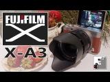 Fujifilm X A3 Лучший вход в систему FUJIFILM