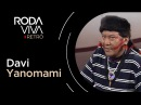 Roda Viva Davi Yanomami 1998