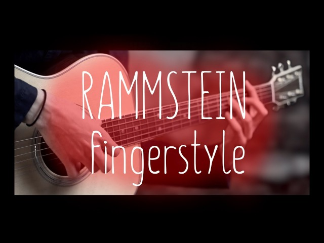 Top 7 RAMMSTEIN songs in FINGERSTYLE