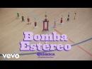 Bomba Estéreo Química Dance With Me Official Video ft Balkan Beat Box