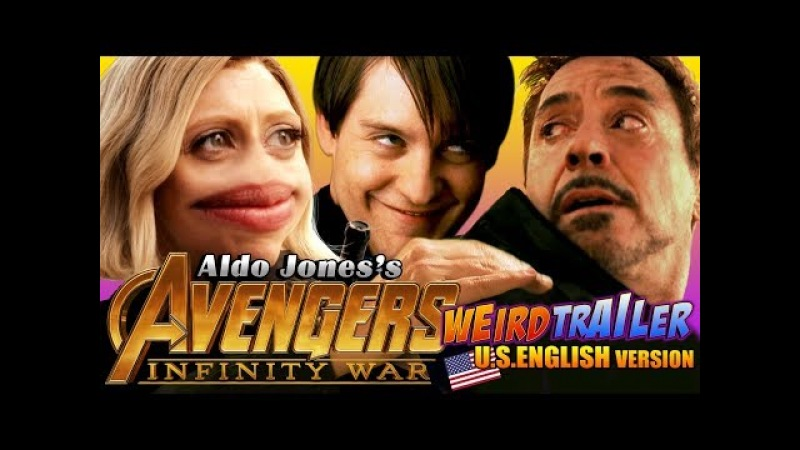 AVENGERS INFINITY WAR Weird Trailer ( U.S. English Version ) | FUNNY SPOOF PARODY by Aldo Jones