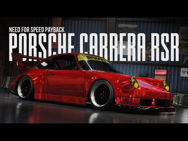 Need for Speed Payback - PORSCHE CARRERA RSR (Customization Cinematic)
