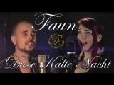 FAUN - Diese Kalte Nacht (Cover By Alina Lesnik feat. Logan Epic Canto)