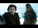 Хан Соло Звёздные Войны Истории Русский трейлер 4К 2018