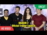 UNCUT - Baaghi 2 Official Trailer Launch  Tiger Shroff  Disha Patani