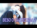BESO O CACHETADA 2 BESOS INTENSOS LosBrodasYT