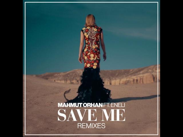Mahmut Orhan-Save Me(Kuriev Mixon Spencer Remix Edit)