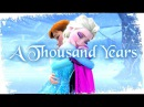 ❅Frozen❅ AMV - Elsa Anna A Thousand Years【Spoilers】