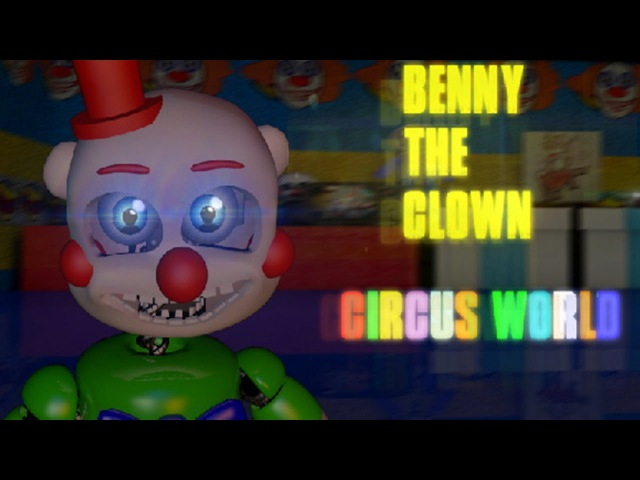 NOCHES 1 Y 2 DE BENNY THE CLOWN: CIRCUS WORLD | NIGHTS 1 AND 2 | FIVE NIGHTS AT FREDDY'S