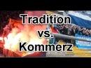 ULTRAS Vergleich Tradition vs Kommerz 1