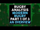 The 1014 Rugby Analysis - Modern Rugby - Part 1 of 3 - An Overview