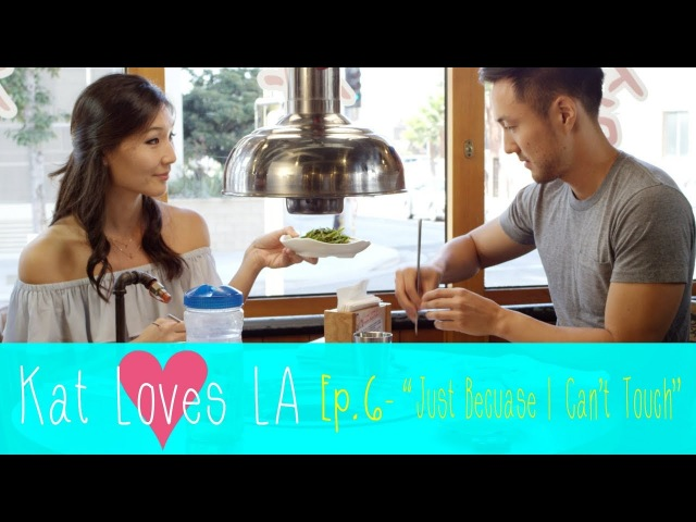 Ep 6 Kat Loves LA NEW Original Romantic Comedy Just Because I Can't Touch SUBSCRIBE