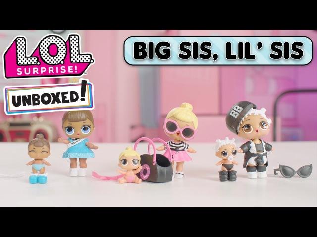 Unboxed! | LOL Surprise! | Episode 2: Big Sis, Lil Sis